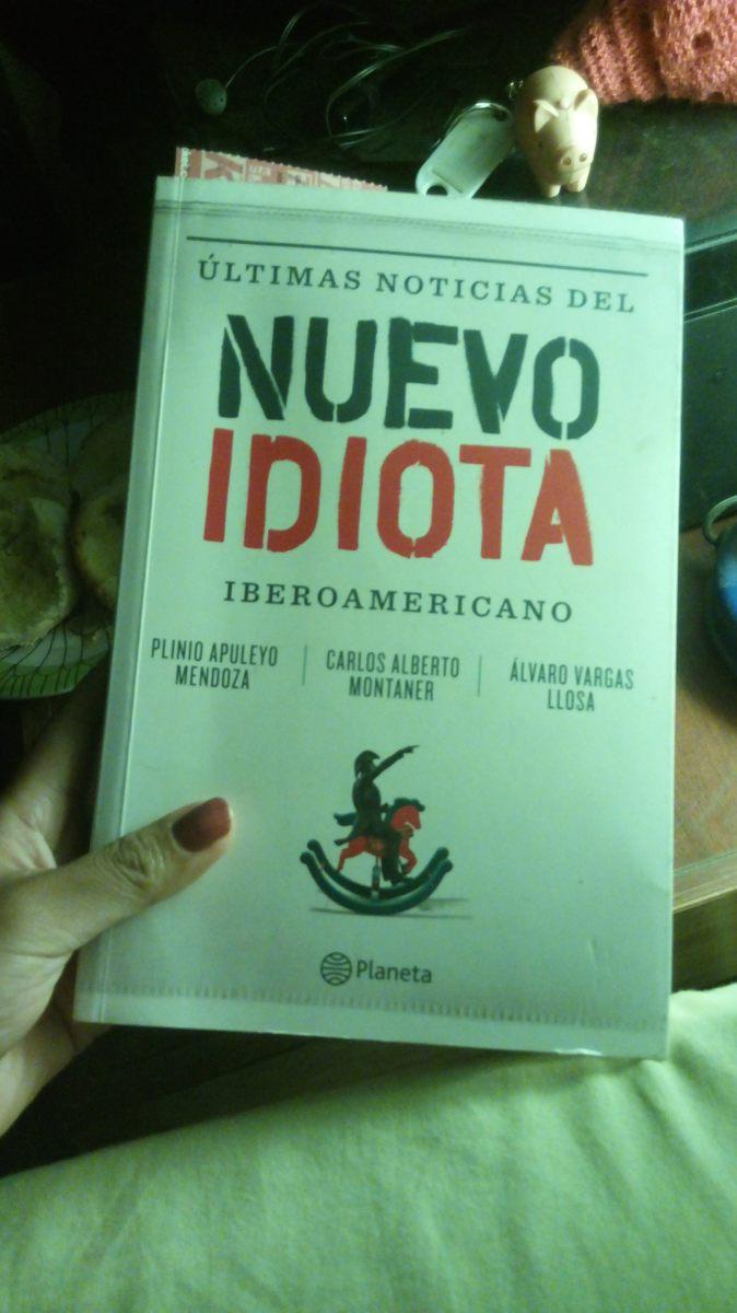 """#Reseña: """"Últimas noticias del nuevo idiota iberoamericano"""" de Plinio Apuleyo Mendoza,  Carlos Alberto Montaner y Alvaro Vargas Llosa"""